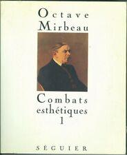 Octave Mirbeau Combats esthetiques Ed Seguier Tome 1