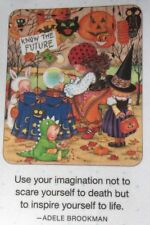 Mary Engelbreit Handmade Magnets-Use Your Imagination Not To Scare Yourself