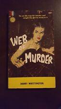 """Harry Whittington, """"Web of Murder,"""" 1958, Gold Medal 740, VG+, 1st"""