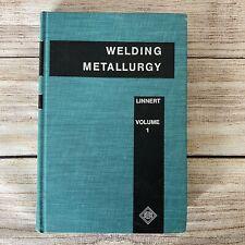 Welding Metallurgy Volume I - Fundamentals by G E LINNERT 3rd Ed.