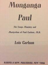 Monganga Paul The Congo Ministry & Martyrdom Of Paul Carlson  1966 Lois Carlson