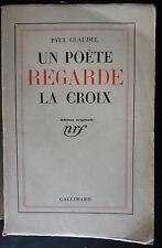 PAUL CLAUDEL UN POETE REGARDE LA CROIX E.O. NRF GALLIMARD 1935 ENVOI DE L'AUTEUR