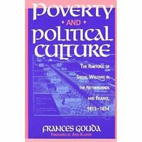 Poverty and Political Culture: Rhetoric of Social Welfare in the Netherlands and