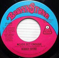 BOBBY BYRD funk 45 Never Get Enough b/w My Concerto VG++ BROWNSTONE J.B. c2033