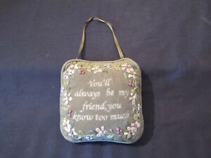 SMALL WALL HANGING CUSHION YOU'LL ALWAYS BE MY FRIEND, YOU KNOW TOO MUCH.