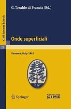 Onde superficiali: Lectures given at a Summer School of the Centro Internazional
