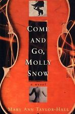 Kentucky Voices Ser.: Come and Go, Molly Snow : A Novel by Mary Ann...