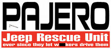 FUNNY PAJERO STICKER JEEP RESCUE UNIT SINCE THEY LET W@#KERS DRIVE THEM