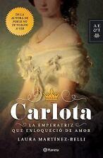 Carlota. la Emperatriz Que Enloquecio de Amor: By Martinez