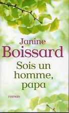 Sois un homme, papa.Janine BOISSARD.France Loisirs B008