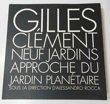 *** NEUF JARDINS - APPROCHE DU JARDIN PLANETAIRE PAR GILLES CLEMENT - 2008