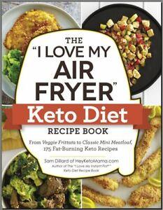 "The ""I Love My Air Fryer"" - Sam Dillard - Keto Diet Recipe Book"