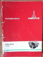 Deutz Werkstatthandbuch Motor B / FL 413 / F