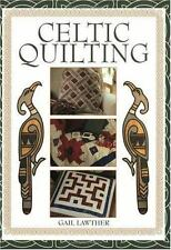 Celtic Quilting by Gail Lawther (2002, Paperback)