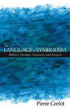 The Language of Symbolism: Biblical Theology, Semantics, and Exegesis-ExLibrary