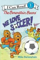 The Berenstain Bears: We Love Soccer! [I Can Read Level 1]