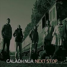 Next Stop by Caladh Nua (CD, Feb-2011, CD Baby (distributor)) Brand New