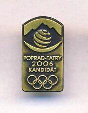 2006 POPRAD TATRY Olympic Games BID PIN Badge CANDIDATE Winter Olympics SLOVAKIA
