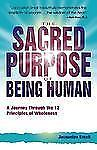 The Sacred Purpose of Being Human: A Journey Through the 12 Principles of Wholen