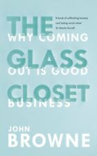 The Glass Closet: Why Coming Out is Good Business,John Browne- 9780753555323