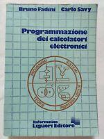 BOOK PROGRAMMAZIONE DEI CALCOLATORI ELETTRONICI LIGUORI FADINI SAVY 8820702274