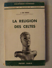 La Religion Des Celtes - J. DE VRIES / Histoire