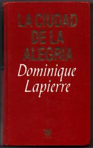 LA CIUDAD DE LA ALEGRIA - DOMINIQUE LAPIERRE