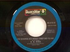 "B B KING ""I'M GONNA DO WHAT THEY DO TO ME / LOSING FAITH IN YOU"" 45"