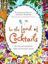 In the Land of Cocktails: Recipes and Adventures from the Cocktail Chicks (Hardb