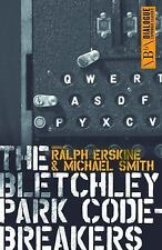 Bletchley Park Codebreakers: How Ultra Shortened the War and Led to the Birth...