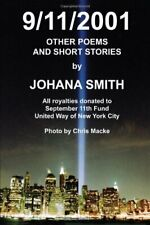 9/11/2001:OTHER POEMS AND SHORT STORIES, Smith, Johana 9780595249725 New,,