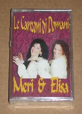 MERY & ELISA - LE CANZONI DI DOMANI - MUSICASSETTA MC SIGILLATA
