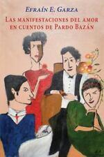 Las Manifestaciones Del Amor en Cuentos de Pardo Bazán by Efraín Garza (2014,...