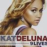 KAT DELUNA-9 Lives (UK IMPORT) CD NEW