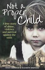 Not a Proper Child,Nicky Nicholls,Elizabeth Sheppard