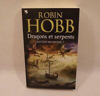 DRAGONS et SERPENTS N°1 La cités des anciens Robin HOBB PYGMALION