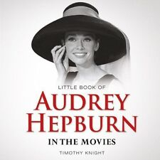 Little Book of Audrey Hepburn, Timothy Knight, New Book