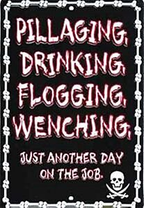 Pillaging Drinking Flogging funny metal sign Pirates 305mm x 205mm (sf)