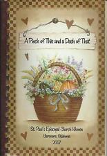 CLAREMORE OK 2007 ST PAUL'S EPISCOPAL CHURCH COOK BOOK * PINCH OF THIS DASH THAT