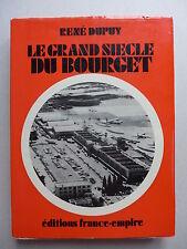 René Dupuy - Le grand siècle du Bourget 1870-1970