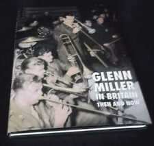 Chris Way:  Glenn Miller in Britain Then and Now. Hardcover, 1996.
