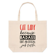 Cat Lady Badass Isn't An Official Job Title Large Beach Tote Bag - Crazy Funny