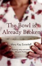 Kay Zuravleff Mary-Bowl Is Already Broken  BOOK NEW