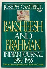 Joseph Campbell—BAKSHEESH AND BRAHMAN—Indian Journal 1954-55 Harper Collins —1st