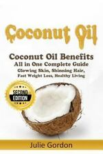 Coconut Oil : Successful Guide to Coconut Oil Benefits, Cures, Uses, and...