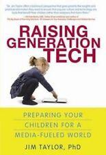 Raising Generation Tech by Jim Taylor (2012, Paperback)