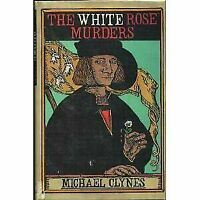 The White Rose Murders : Being the First Journal of Sir Roger Shallot...