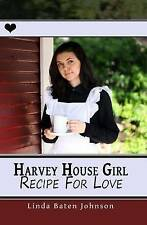 NEW Harvey House Girl: Recipe for Love by Linda Baten Johnson