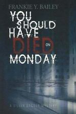 You Should Have Died on Monday by Frankie Y. Bailey (2007, Paperback) EE901