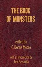 C Dennis Moore / Book of Monsters 2004 Horror Trade Paperback First Edition